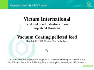 Victam International Feed and Food Industries Show Aquafeed Horizons Vacuum Coating pelleted feed