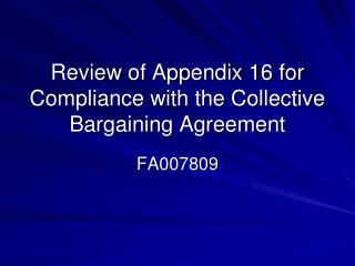 Review of Appendix 16 for Compliance with the Collective Bargaining Agreement