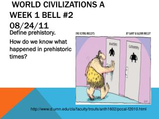 World Civilizations A Week 1 Bell #2 08/24/11