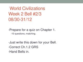 World Civilizations  Week 2  Bell #2/3 08/30-31/12