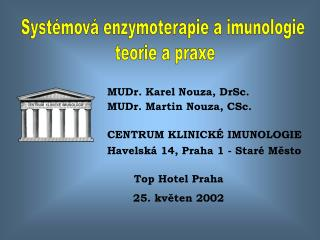 Syst�mov� enzymoterapie a imunologie  teorie a praxe