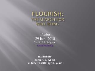 Flourish: The Search for  Well Being