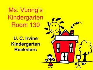 Ms. Vuong's Kindergarten Room 130