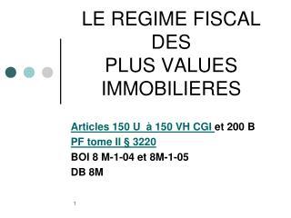 LE REGIME FISCAL DES PLUS VALUES IMMOBILIERES