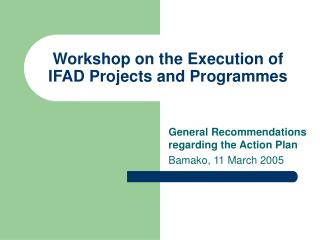 Workshop on the Execution of IFAD Projects and Programmes