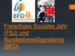 Freiwilliges Soziales Jahr (FSJ) und Bundesfreiwilligendienst (BFD)