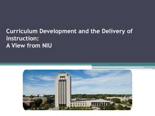 Curriculum Development and the Delivery of Instruction:   A View from NIU