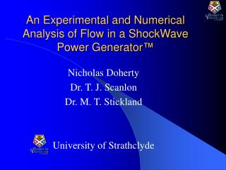 An Experimental and Numerical Analysis of Flow in a ShockWave Power Generator ™