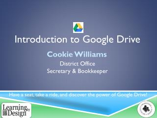 Introduction to  G oogle  D rive