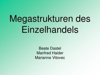 Megastrukturen des Einzelhandels  Beate Dastel Manfred Haider Marianne Vitovec