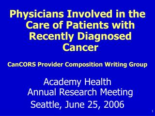 Physicians Involved in the Care of Patients with Recently Diagnosed Cancer