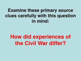 Examine these primary source clues carefully with this question in mind:
