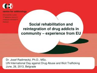 Social rehabilitation and reintegration of drug addicts in community – experience from EU