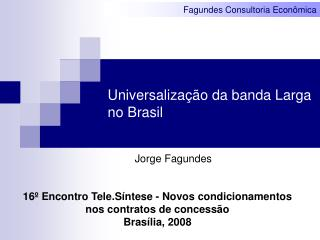 Universaliza��o da banda Larga no Brasil