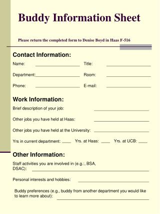 Buddy Information Sheet  Please return the completed form to Denise Boyd in Haas F-516