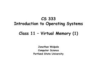 CS 333 Introduction to Operating Systems  Class 11 – Virtual Memory (1)