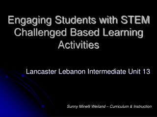 Engaging Students with STEM Challenged Based Learning Activities