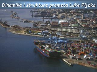 Dinamika i struktura prometa Luke Rijeka