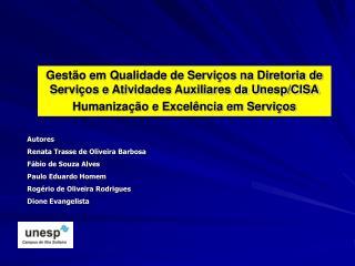 Gestão em Qualidade de Serviços na Diretoria de Serviços e Atividades Auxiliares da Unesp/CISA