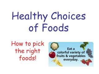 Healthy Choices of Foods
