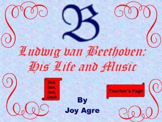 Ludwig van Beethoven: His Life and Music