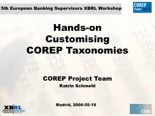 Hands-on Customising  COREP Taxonomies