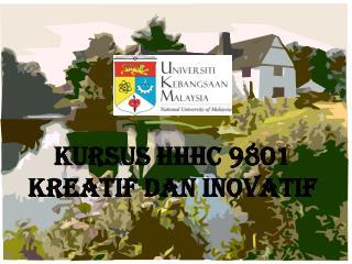 Kursus hhhc 9801 KREATIF DAN INOVATIF