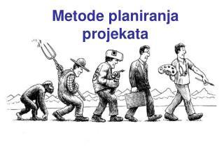 Metode planiranja  projekata