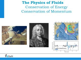 The Physics of Fluids Conservation of Energy Conservation of Momentum