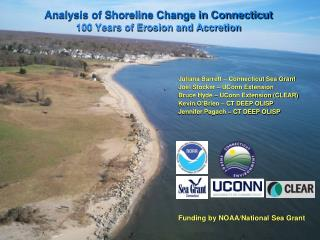 Analysis of Shoreline Change in Connecticut 100 Years of Erosion and Accretion