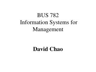 BUS 782 Information Systems for Management