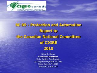 SC B5 - Protection and Automation Report to  the Canadian National Committee  of CIGRÉ 2010