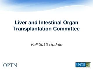 Liver and Intestinal Organ Transplantation Committee