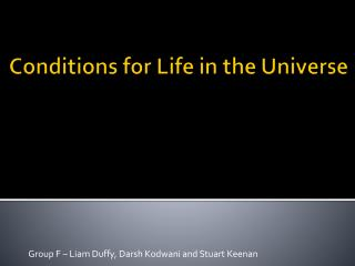 Conditions for Life in the Universe