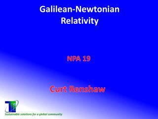 Galilean-Newtonian Relativity NPA 19