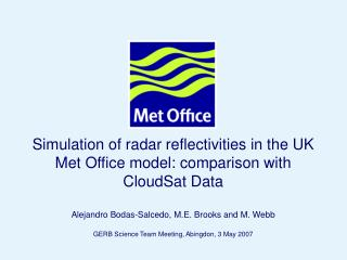 Simulation of radar reflectivities in the UK Met Office model: comparison with CloudSat Data
