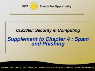 CIS3360: Security in Computing   Supplement to Chapter 4 : Spam and Phishing