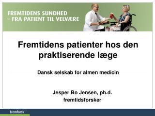 Fremtidens  patienter hos den praktiserende læge Dansk selskab for almen medicin