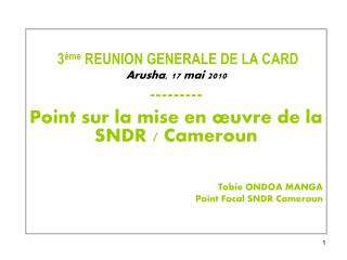 3 ème  REUNION GENERALE DE LA CARD Arusha, 17 mai 2010 ---------