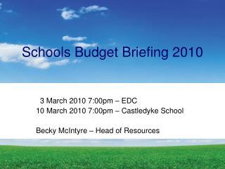 Schools Budget Briefing 2010