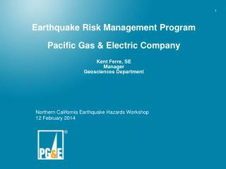 Northern California Earthquake Hazards Workshop 12 February 2014
