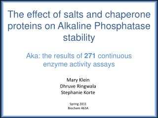 The effect of salts and chaperone proteins on Alkaline Phosphatase stability