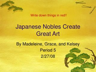 Japanese Nobles Create Great Art