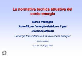 La normativa tecnica attuativa del conto energia Marco Pezzaglia