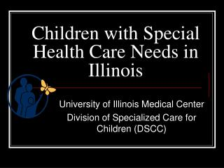 Children with Special Health Care Needs in Illinois