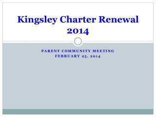 Kingsley Charter Renewal 2014