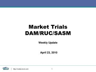 Market Trials DAM/RUC/SASM