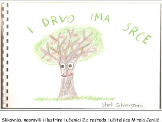 Slikovnicu  napravili i ilustrirali učenici 2.c razreda i učiteljica Mirela Janjić