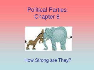 Political Parties Chapter 8