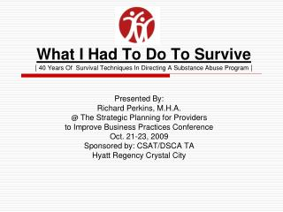 Presented By: Richard Perkins, M.H.A. @  The Strategic Planning for Providers